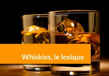 Whiskies, le léxique